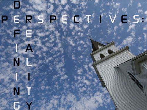 Perspectives: Defining Reality