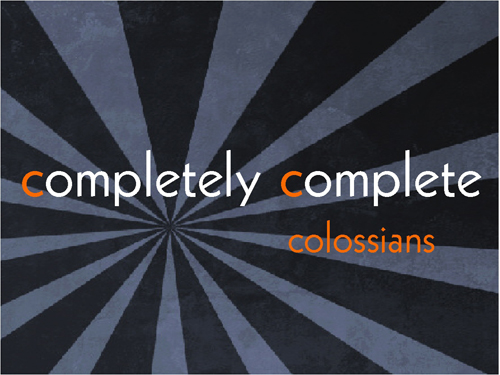 Completely Complete: Colossians