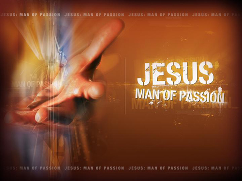 Jesus, Man of Passion